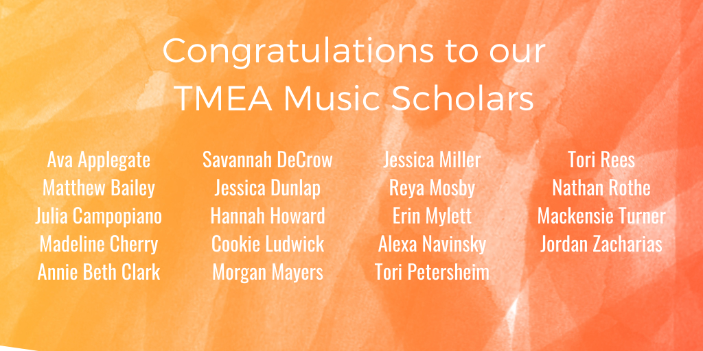 Congratulations to our TMEA Music Scholars